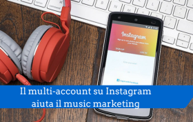 Il multi-account su Instagram aiuta il music marketing