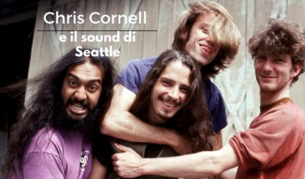 Chris Cornell e il sound di Seattle